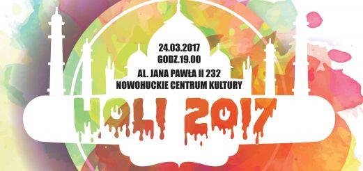 HOLI - Indyjskie Święto Kolorów  24 marca 2017 godz. 19:00  Nowohuckie Centrum Kultury  al. Jana Pawła II 232  Kraków